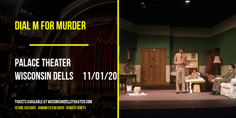 Dial M For Murder [CANCELLED] at Palace Theater